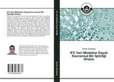IFC Veri Modeline Dayalı Kavramsal Bir İşbirliği Ortamı kitap kapağı