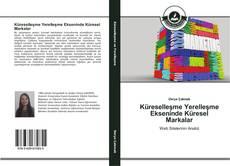 Küreselleşme Yerelleşme Ekseninde Küresel Markalar kitap kapağı