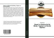 Hegel ve Nietzsche'de Birey, Toplum ve Devlet İlişkileri kitap kapağı