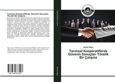 Tarımsal Kooperatiflerde Güvenin Sonuçları Yönelik Bir Çalışma kitap kapağı