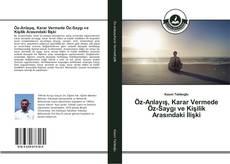 Öz-Anlayış, Karar Vermede Öz-Saygı ve Kişilik Arasındaki İlişki kitap kapağı