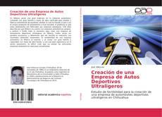 Portada del libro de Creación de una Empresa de Autos Deportivos Ultraligeros