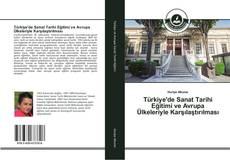 Bookcover of Türkiye'de Sanat Tarihi Eğitimi ve Avrupa Ülkeleriyle Karşılaştırılması
