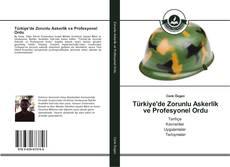 Türkiye'de Zorunlu Askerlik ve Profesyonel Ordu kitap kapağı