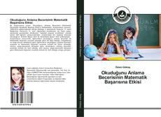 Okuduğunu Anlama Becerisinin Matematik Başarısına Etkisi kitap kapağı