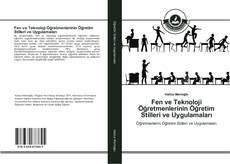 Fen ve Teknoloji Öğretmenlerinin Öğretim Stilleri ve Uygulamaları kitap kapağı