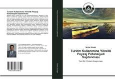Turizm Kullanımına Yönelik Peyzaj Potansiyeli Saptanması kitap kapağı