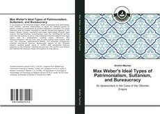 Bookcover of Max Weber's Ideal Types of Patrimonialism, Sultanism, and Bureaucracy
