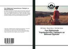 Bookcover of Fen Eğitiminde Yapılandırmacı Yaklaşım ve Bilimsel Öyküler