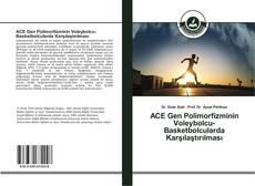 Bookcover of ACE Gen Polimorfizminin Voleybolcu-Basketbolcularda Karşılaştırılması