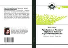 Portada del libro de Açık Kamusal Alanların Toplumsal İlişkileri Yapılandırmadaki Rolü