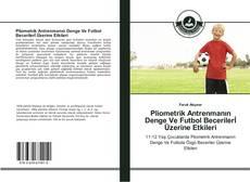 Copertina di Pliometrik Antrenmanın Denge Ve Futbol Becerilerİ Üzerine Etkileri