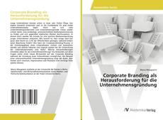 Bookcover of Corporate Branding als Herausforderung für die Unternehmensgründung