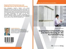 Capa do livro de Segmentberichterstattung und Anforderung an die Kostenrechnung