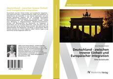 Couverture de Deutschland - zwischen Innerer Einheit und Europäischer Integration