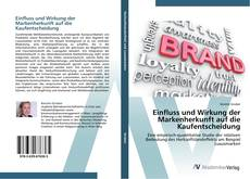 Einfluss und Wirkung der Markenherkunft auf die Kaufentscheidung kitap kapağı