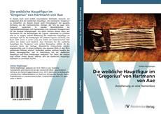 """Portada del libro de Die weibliche Hauptfigur im """"Gregorius"""" von Hartmann von Aue"""