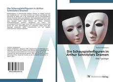 Couverture de Die Schauspielerfiguren in Arthur Schnitzlers Dramen