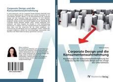 Corporate Design und die Konsumentenwahrnehmung的封面