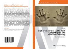 Capa do livro de Uighuren auf der Suche nach Gerechtigkeit und Selbstbestimmung