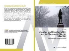 Обложка Literatur und Gesellschaft in der postkommunistischen Situation