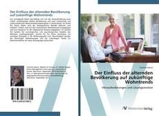 Bookcover of Der Einfluss der alternden Bevölkerung auf zukünftige Wohntrends