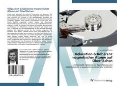 Bookcover of Relaxation & Kohärenz magnetischer Atome auf Oberflächen