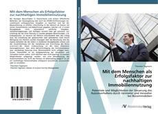 Bookcover of Mit dem Menschen als Erfolgsfaktor zur nachhaltigen Immobiliennutzung