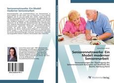 Buchcover von Seniorennetzwerke: Ein Modell moderner Seniorenarbeit