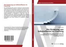 Bookcover of Die Förderung von Selbstreflexion im Coaching