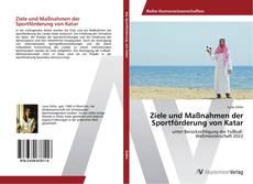 Bookcover of Ziele und Maßnahmen der Sportförderung von Katar