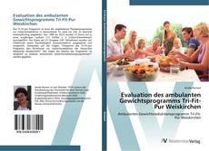 Portada del libro de Evaluation des ambulanten Gewichtsprogramms Tri-Fit-Pur Weiskirchen