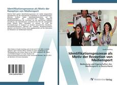 Bookcover of Identifikationsprozesse als Motiv der Rezeption von Mediensport