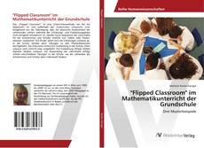 "Bookcover of ""Flipped Classroom"" im Mathematikunterricht der Grundschule"