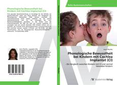 Bookcover of Phonologische Bewusstheit bei Kindern mit Cochlea Implantat (CI)