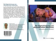 Buchcover von Die Stigmatisierung von alkoholkranken Menschen