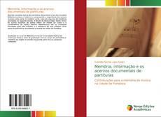 Portada del libro de Memória, informação e os acervos documentais de partituras