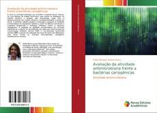Capa do livro de Avaliação da atividade antimicrobiana frente a bactérias cariogênicas