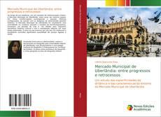Bookcover of Mercado Municipal de Uberlândia: entre progressos e retrocessos