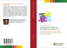 Bookcover of A diferença cultural na formação de professores