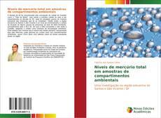 Portada del libro de Níveis de mercúrio total em amostras de compartimentos ambientais