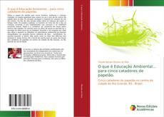 Buchcover von O que é Educação Ambiental... para cinco catadores de papelão.