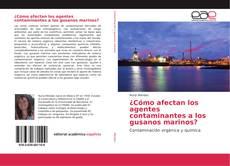 Bookcover of ¿Cómo afectan los agentes contaminantes a los gusanos marinos?