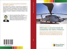 Bookcover of Obtenção e caracterização de compósitos de matriz metálica
