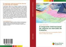 Bookcover of O imigrante internacional de retorno no mercado de trabalho