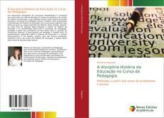 Bookcover of A disciplina História da Educação no Curso de Pedagogia