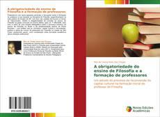 Capa do livro de A obrigatoriedade do ensino de Filosofia e a formação de professores