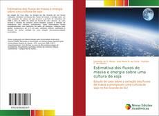 Capa do livro de Estimativa dos fluxos de massa e energia sobre uma cultura de soja