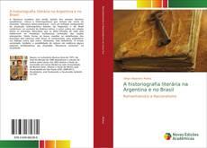 Обложка A historiografia literária na Argentina e no Brasil
