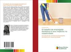 Borítókép a  O trabalho de empregada doméstica e seus impactos na subjetividade - hoz